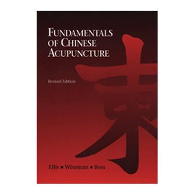 Fundamentals of Chinese Acupuncture